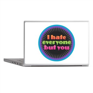 I Hate Everyone but You Laptop Skins