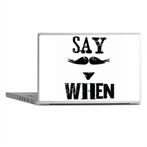 Say When Laptop Skins