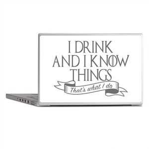 I drink and I know things Game of Thr Laptop Skins