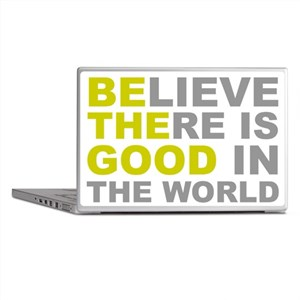 Be the Good Laptop Skins