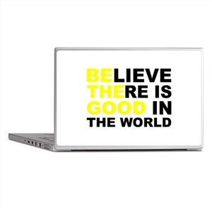 Believe There Is Good In The World Laptop Skins