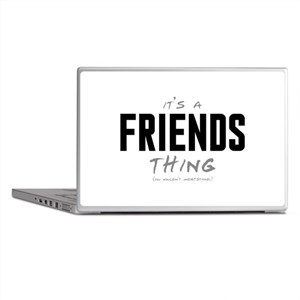 It's a Friends Thing Laptop Skins