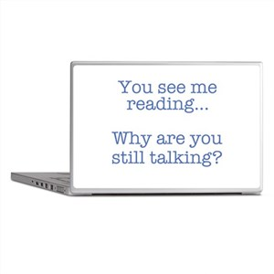 You See Me Reading...Why Are You Stil Laptop Skins
