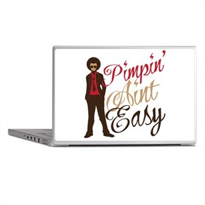 Pimpin' Aint Easy Laptop Skins