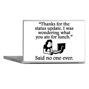 Said No One Ever: Thanks For The Status Update Lap