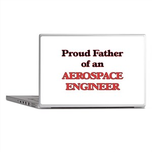 Proud Father of a Aerospace Engineer Laptop Skins