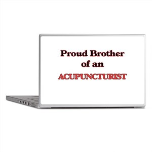 Proud Brother of a Acupuncturist Laptop Skins