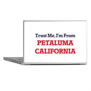 Trust Me, I'm from Petaluma Californi Laptop Skins