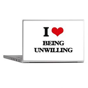 I love Being Unwilling Laptop Skins