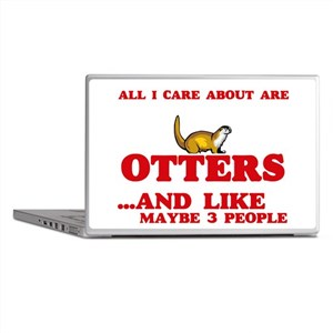 All I care about are Otters Laptop Skins