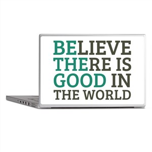 Believe There is Good Laptop Skins