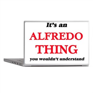 It's an Alfredo thing, you wouldn Laptop Skins