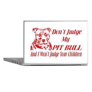 DONT JUDGE MY PIT BULL Laptop Skins
