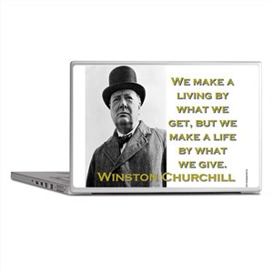 We Make A Living By What We Get - Churchill Laptop