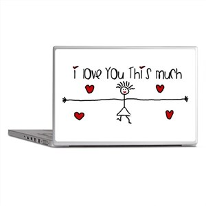 I Love You This Much Laptop Skins