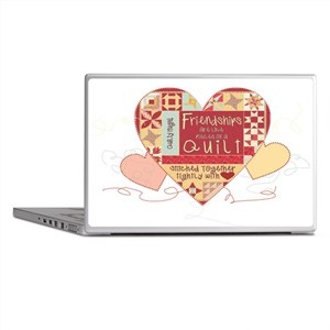 Friendships are like Quilts in Hearts Laptop Skins