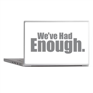 We've Had Enough Laptop Skins