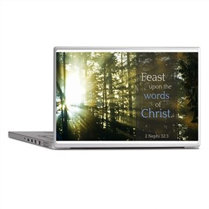 LDS Quotes- Feast upon the words of Christ Laptop