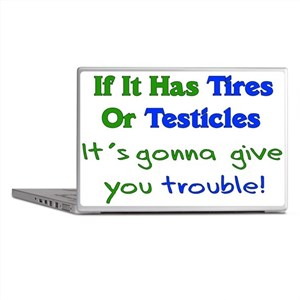 Tires Testicles Trouble Laptop Skins
