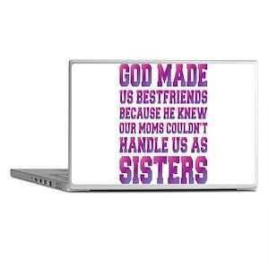 God Made Us Best Friends Because Laptop Skins