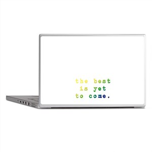 The best is yet to come Laptop Skins