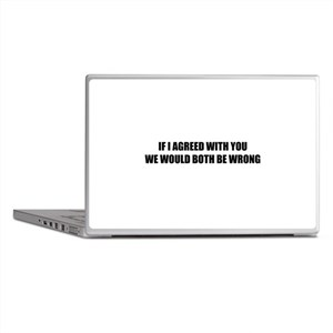 If I agreed with you Laptop Skins
