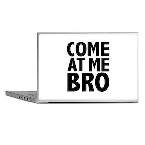 COME AT ME BRO Laptop Skins
