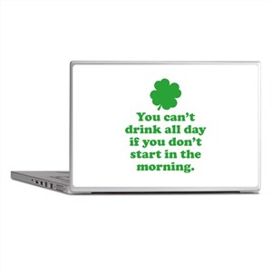 You can't drink all day if you Laptop Skins