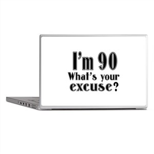 I'm 90 What is your excuse? Laptop Skins
