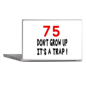 75 Don't Grow Birthday Designs Laptop Skins