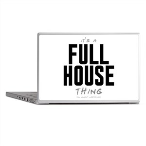 It's a Full House Thing Laptop Skins