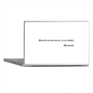 Quality is not an act, it is a habit. Laptop Skins