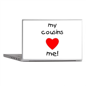 My cousins love me Laptop Skins