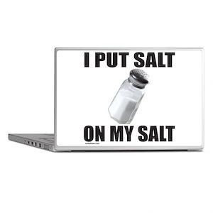 I PUT SALT ON MY SALT Laptop Skins
