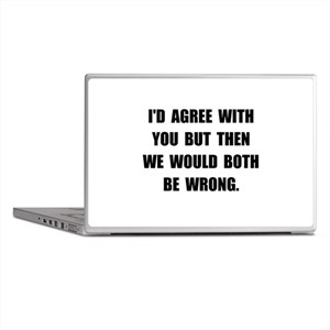 Both Be Wrong Laptop Skins