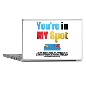 Youre in My Spot Laptop Skins