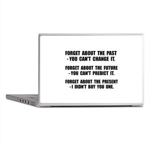 Forget Present Laptop Skins