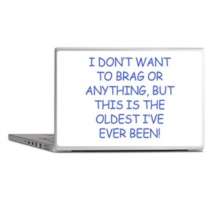 Birthday Humor (Brag) Laptop Skins
