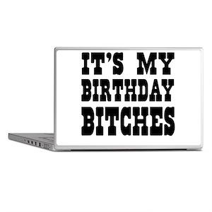 It's My Birthday Bitches Laptop Skins