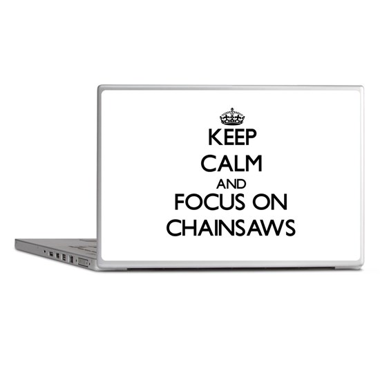 Keep Calm and focus on Chainsaws