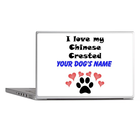 Custom I Love My Chinese Crested