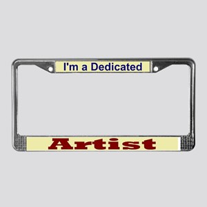 """I'm a Dedicated"" License Plate Frame"