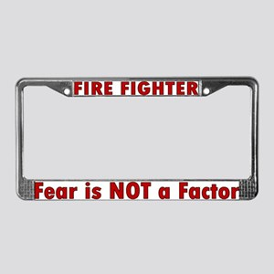 """Fear is NOT a factor"" License Plate Frame"