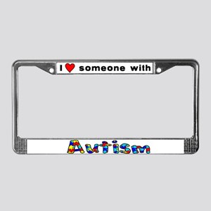 I love someone with autism License Plate Frame