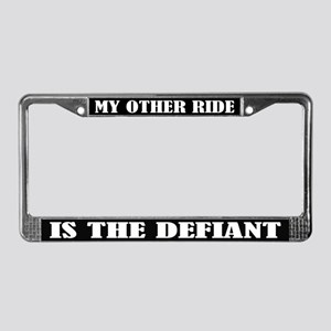 My Other Ride is the Defiant License Frame