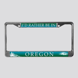 I'd Rather be in Oregon License Plate Frame