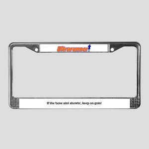 If the bone aint showin' License Plate Frame