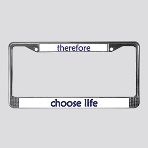 """therefore, choose..."" License Plate Frame"