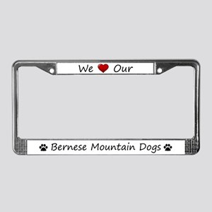 We Love Our Bernese Mountain Dogs Frame