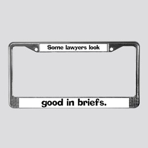 Some lawyers look good License Plate Frame